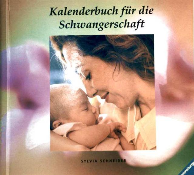 Sylvia Schneider: Kalenderbuch für die Schwangerschaft