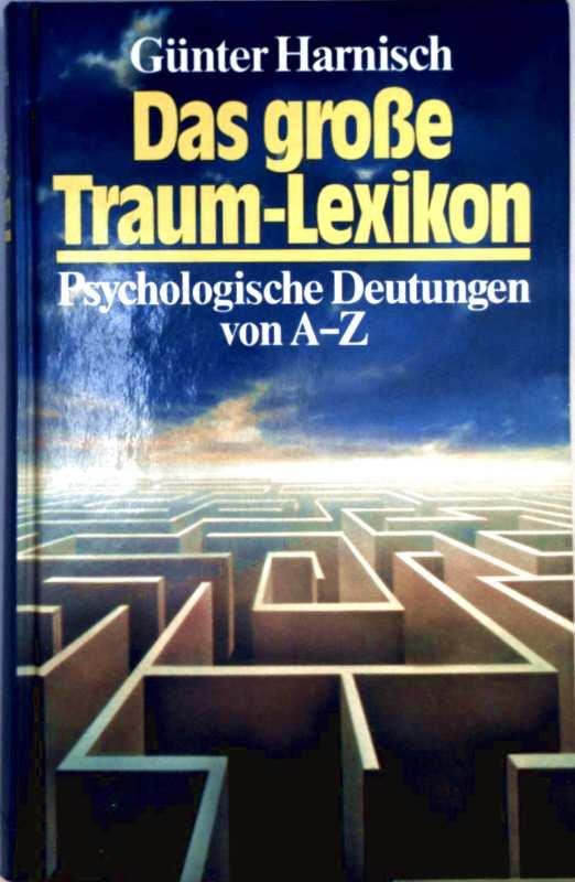 Das große Traum-Lexikon. Psychologische Deutungen von A-Z