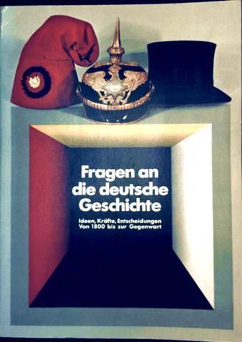 Fragen an die deutsche Geschichte. Ideen, Kräfte, Entscheidungen. Von 1800 bis zur Gegenwart. Historische Ausstellung im Reichstagsgebäude in Berlin