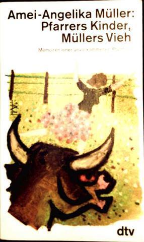 Pfarrers Kinder, Müllers Vieh - Memoiren einer unvollkommenen Pfarrfrau
