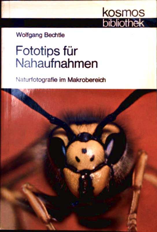 Fototips für Nahaufnahmen. Naturfotografie im Makrobereich
