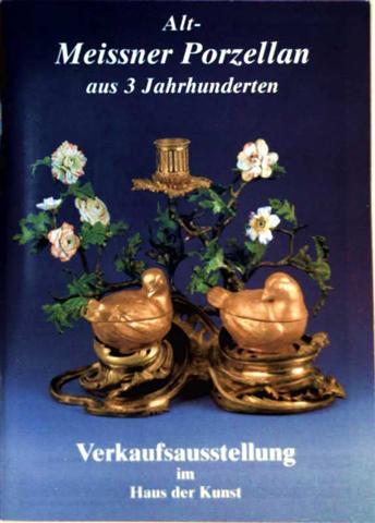 Alt-Meissner Porzellan aus 3 Jahrhunderten. Verkaufsausstellung im Haus der Kunst
