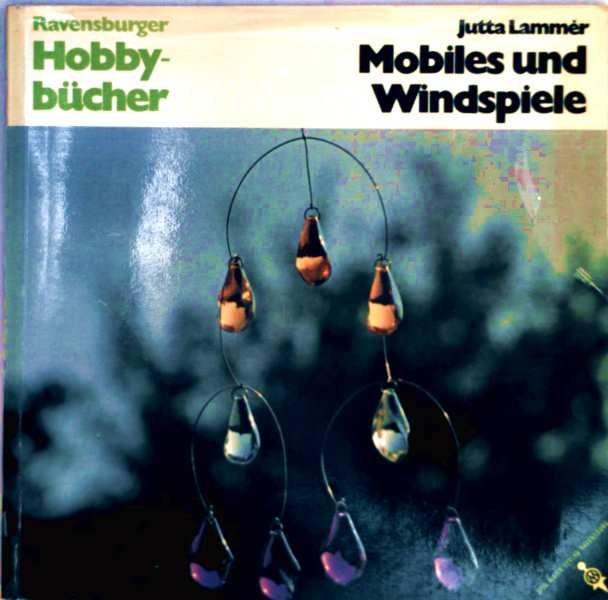 Mobiles und Windspiele (Ravensburger Hobbybücher)