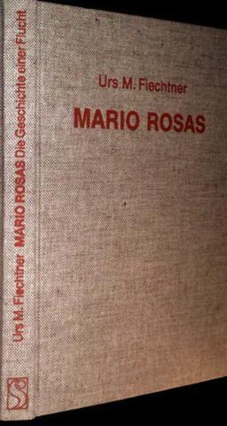 Mario Rosas - die Geschichte einer Flucht