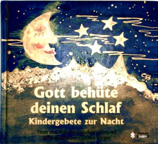 Gott behüte deinen Schlaf - Kindergebete zur Nacht [Text und Melodien farbig illustriert]