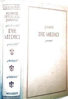 Die Medici [umfassende Geschichte des Hauses Medici mit ausklappbaren Stammtafeln der jüngeren und älteren Linie und des Gesamthauses Medici]