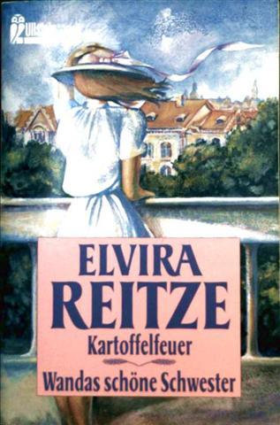 Kartoffelfeuer/ Wandas schöne Schwester Elvira Reitze: