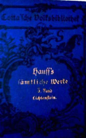 Wilhelm Hauffs sämtliche Werke in sechs Bänden - dritter Band: Lichtenstein - Romantische Sage aus der württemberischen Geschichte