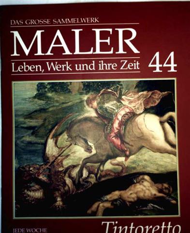 Jacopo Tintoretto -  das grosse Sammelwerk Maler - Leben, Werk und ihre Zeit - Abschnitt 2: die Renaissance - Band 44
