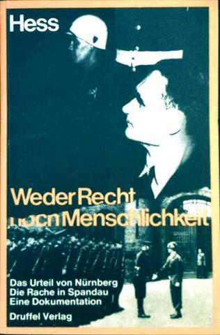 Weder Recht noch Menschlichkeit - Das Urteil von Nürnberg, die Rache von Spandau - Eine Dokumentation