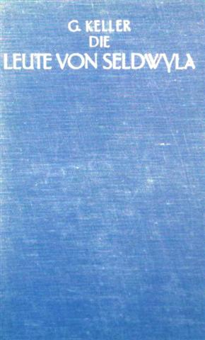 Die Leute von Seldwyla - Erzählungen - Erster und zweiter Band vollständige Ausgabe