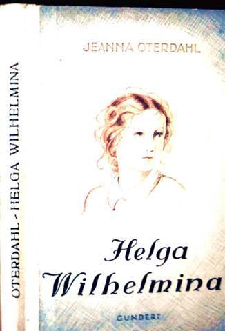 Helga Wilhelmina - Ein Mädchen im hohen Norden [mit Schwarzweiß-Zeichnungen illustriert]