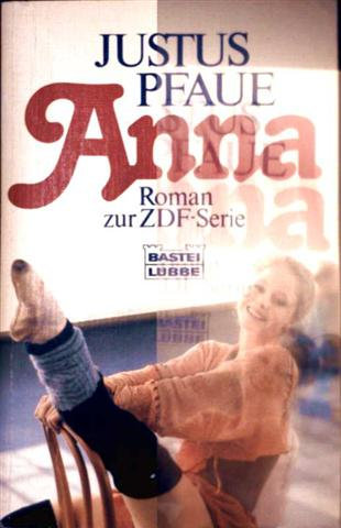 Anna. Roman zur ZDF- Serie.