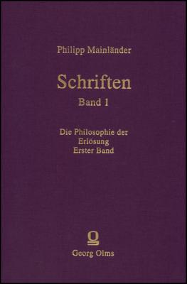 Schriften, Herausgegeben von Winfried H. Müller-Seyfarth, Bd. 1: Die Philosophie der Erlösung