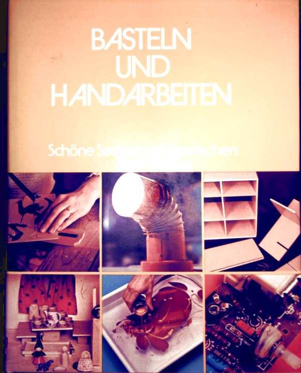 Bastel und Handarbeiten - Schöne Sachen selbermachen