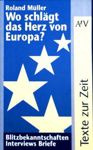 Wo schlägt das Herz von Europa?. Blitzbekanntschaften, Interviews, Briefe. (Texte zur Zeit) [mit Schwarzweiß Fotographien illustriert]