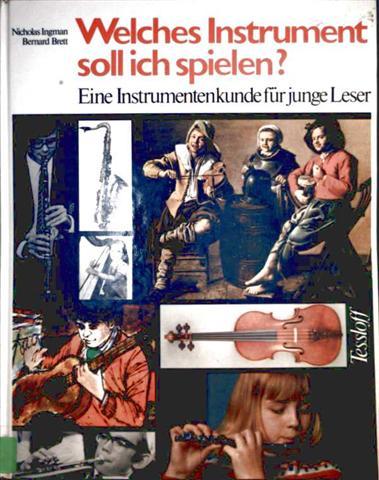Welches Instrument soll ich spielen. Eine Instrumentenkunde für junge Leser