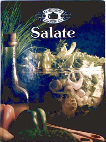 Salate - A und O des Kochens [mit zahlreichen Farbaufnahmen]