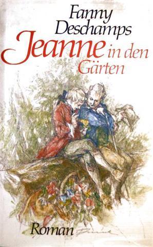 Jeanne in den Gärten - Roman