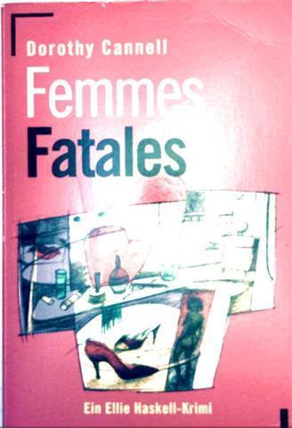 Femmes Fatales. Ein Ellie- Haskell- Krimi