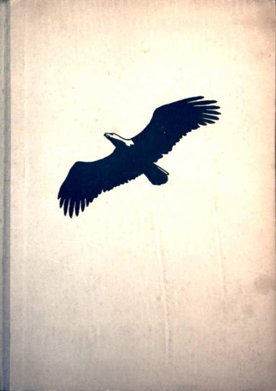Die letzten Adler mit 35 Schwarzweiß-Bildtafeln des Verfassers