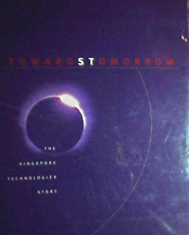 Towards Tomorrow - The Singapore Technologies Story (TOWARDSTOMORROW)