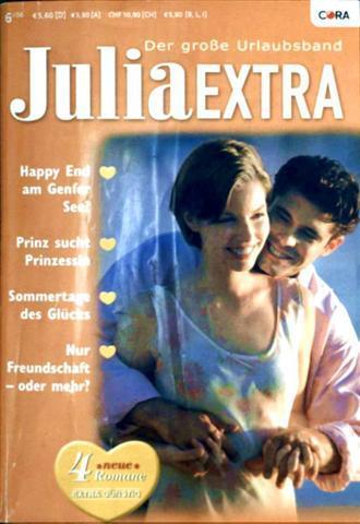 Julia Extra - Der große Urlaubsband Nr. 252 - Happy End am Genfer See?, Prinz sucht Prinzessin, Sommertage des Glücks, Nur eine Freundschaft - oder mehr?