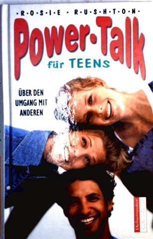 Rosie Rushton: Power-Talk für Teens - Über den Umgang mit Anderen (Ueberreuter - talk about)