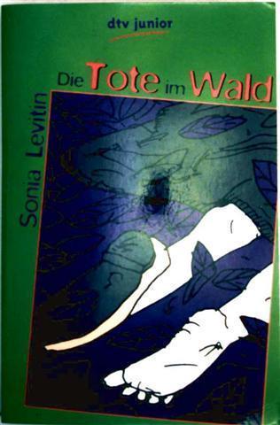 Sonia Levitin: Die Tote im Wald (dtv junior ab 12 Jahren)