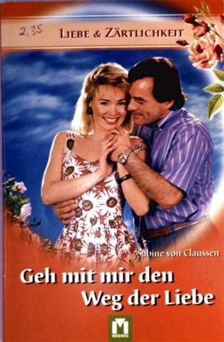 Sabine von Claussen: Geh mit mir den Weg der Liebe