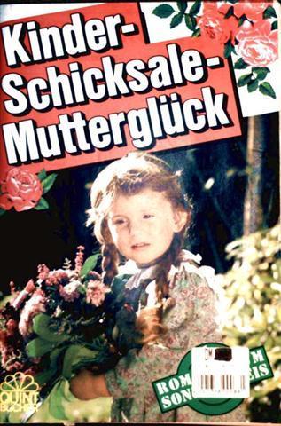 Kinderschicksale - Mutterglück Sammelband 22, 5 Romane: mit dem Schicksal versöhnt / Dickkopf mit goldenem Herzen / Dorina hält zu ihrem Vater / u.a.
