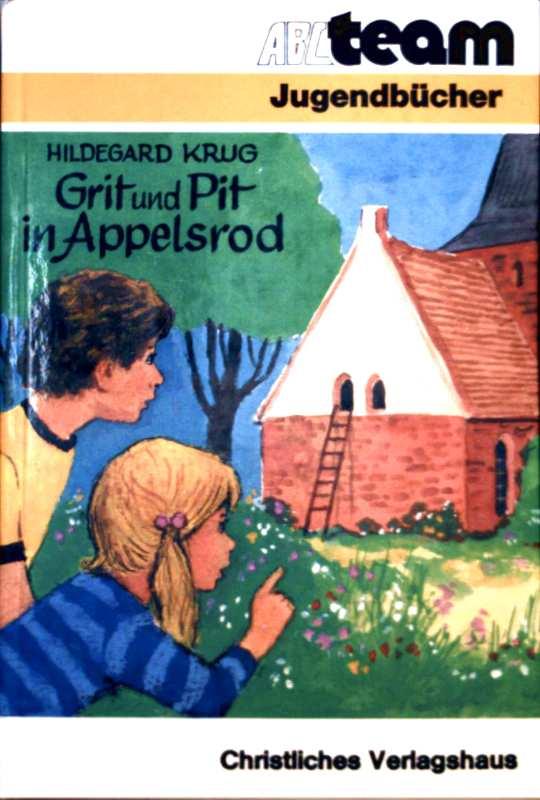 Hildegard Krug: Grit und Pit in Appelsrod