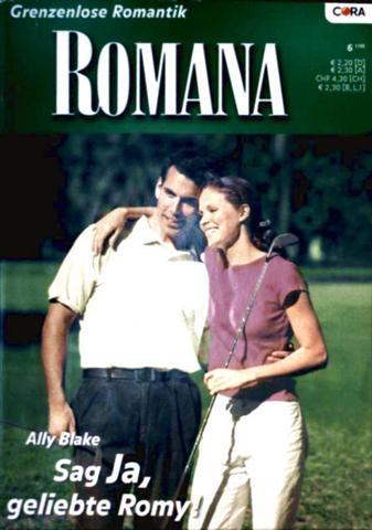 Sag ja, geliebte Romy  (Romana - Grenzenlose Romantik - Band 1571)