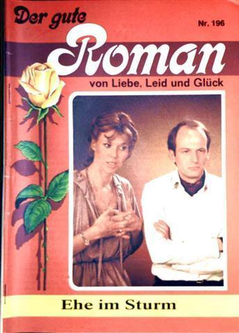 Der gute Roman - Von Liebe Leid und Glück, Nr. 196: Ehe im Sturm