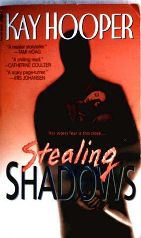 Kay Hooper: Stealing Shadows - Her worst fear is this close...