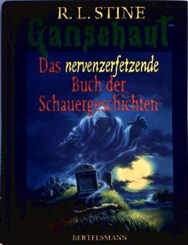 Gänsehaut - Das nervenzerfetzende Buch der Schauergeschichten