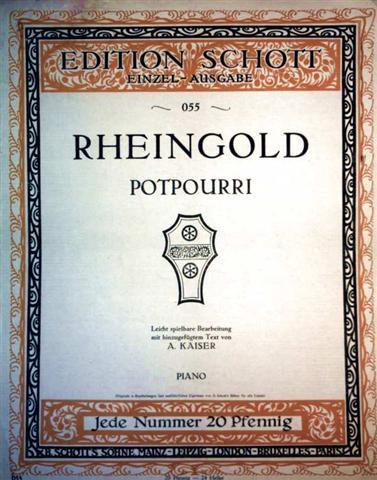 Rheingold Potpourri - Leicht spielbare Bearbeitung mit hinzugefügtem Text von A. Kaiser - Piano (Edition Schott Einzelausgabe - 20 Pfennig-Ausgabe Nr. 055)