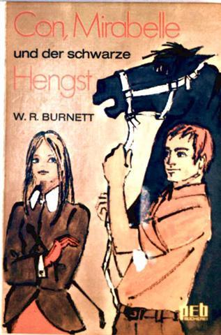 W. R. Burnett: Con Mirabelle und der schwarze Hengst