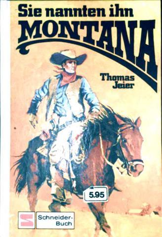 Thomas Jeier, Herbert Horn (Zeichner): Sie nannten ihn Montana (Western-Story von 10 - 13 Jahren - schwarzweiß illustriert)