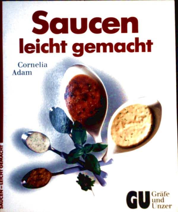 Saucen - leicht gemacht