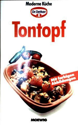 Tontopf - mit farbigen Abbildungen (Moderne Küche - Dr. Oetker)