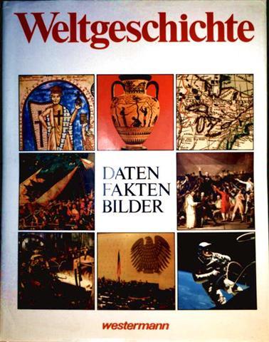 Geschichte - Fritz Winzer (Hrg.): Weltgeschichte - Daten, Fakten, Bilder