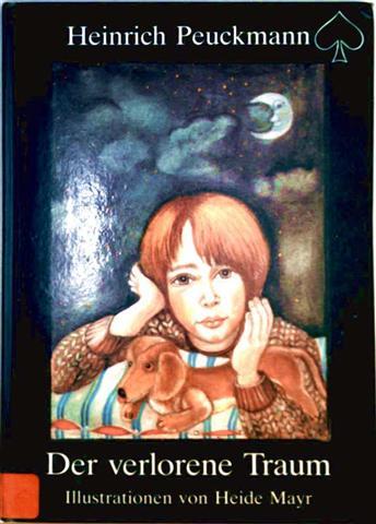 Heinrich Peuckmann, Heide Mayr (Zeichnerin): Der verlorene Traum [farbig illustriert]