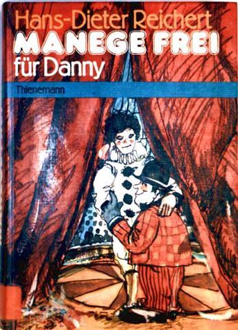 Hans-Dieter Reichert, Karlheinz Groß (Zeichner): Manege frei [schwarzweiß illustriert]