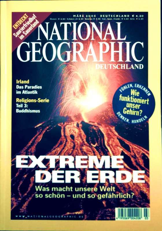 National Geographic, Ausgabe März 2005 - Extreme der Erde: was macht unsere Welt so schön und so gefährlich