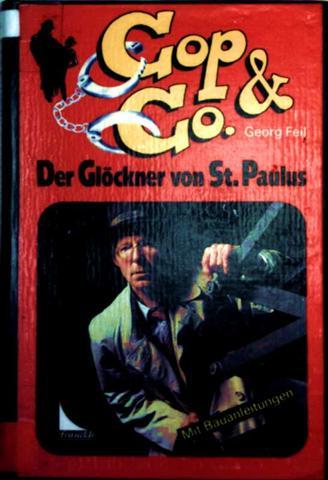 Georg Feil: Cop und Co. - Der Glöckner von St. Paulus [mit Bauanleitungen]