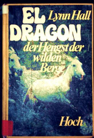 El Dragon, der Hengst der wilden Berge [schwarzweiß illustriert]