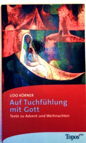 Auf Tuchfühlung mit Gott - Texte zu Advent und Weihnachten (Topos plus Taschenbücher Nr. 459)