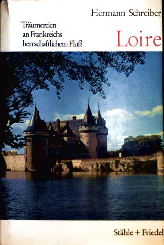 LOIRE - Träumereien an Frankreichs herrschaftlichem Fluss