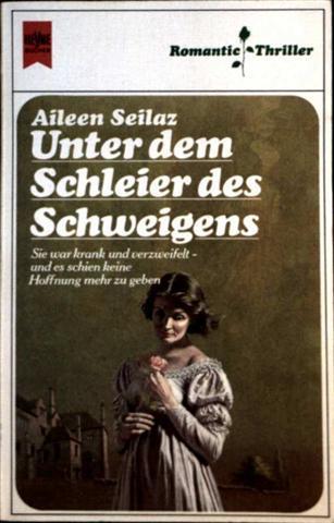 Aileen Seilaz: Unter dem Schleier des Schweigens - Romantic-Thriller